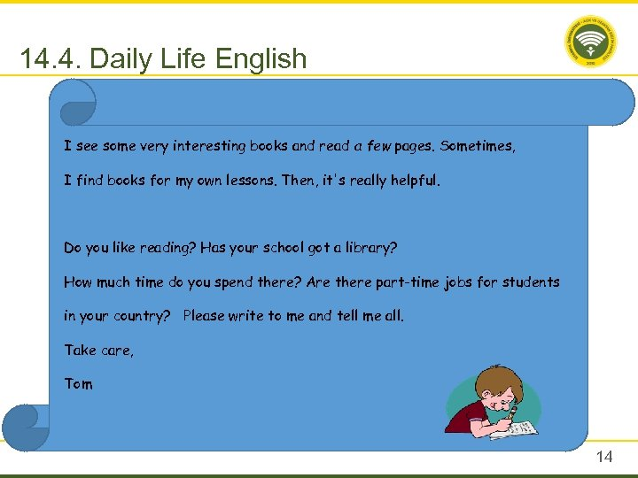 14. 4. Daily Life English I see some very interesting books and read a