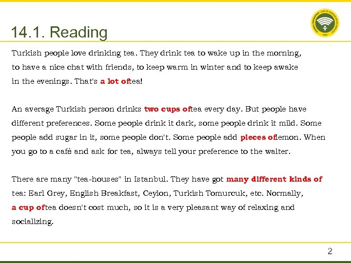 14. 1. Reading Turkish people love drinking tea. They drink tea to wake up