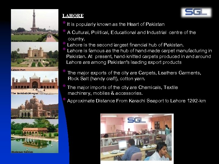 LAHORE Minar-e-Pakistan • It is popularly known as the Heart of Pakistan • A
