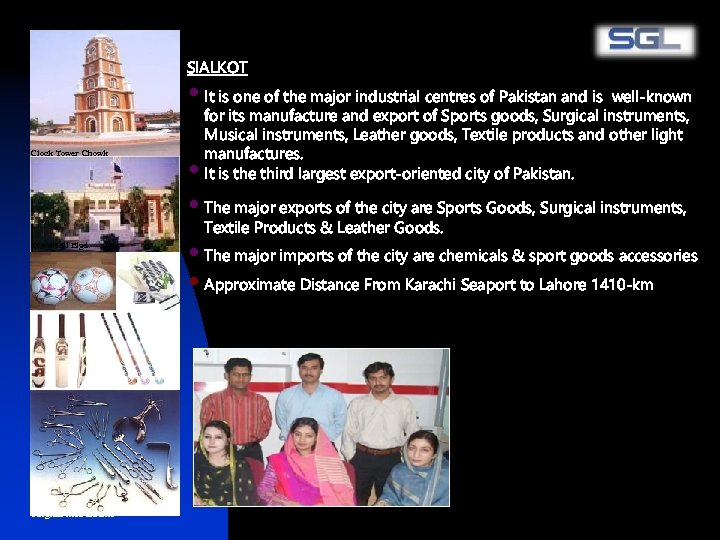 SIALKOT • It is one of the major industrial centres of Pakistan and is