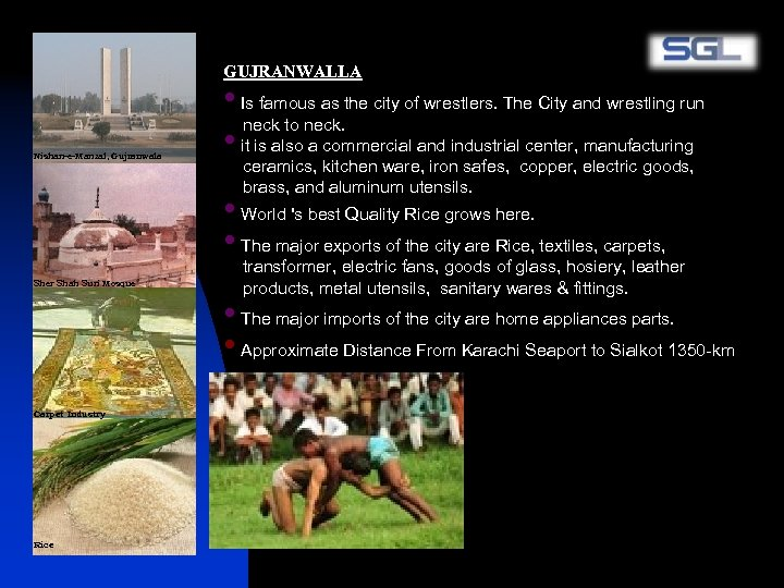 GUJRANWALLA Nishan-e-Manzal, Gujranwala • Is famous as the city of wrestlers. The City and