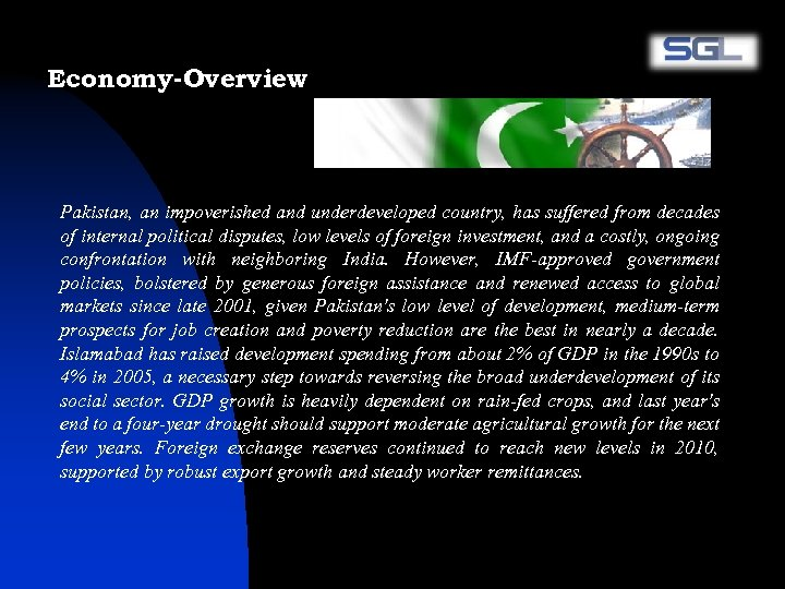 Economy-Overview Pakistan, an impoverished and underdeveloped country, has suffered from decades of internal political