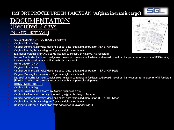 IMPORT PROCEDURE IN PAKISTAN (Afghan in-transit cargo) DOCUMENTATION (Required 2 days before arrival) n
