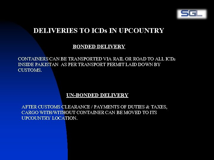 DELIVERIES TO ICDs IN UPCOUNTRY BONDED DELIVERY CONTAINERS CAN BE TRANSPORTED VIA RAIL OR