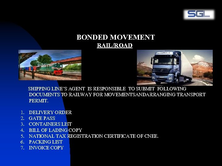 BONDED MOVEMENT RAIL/ROAD SHIPPING LINE'S AGENT IS RESPONSIBLE TO SUBMIT FOLLOWING DOCUMENTS TO RAILWAY