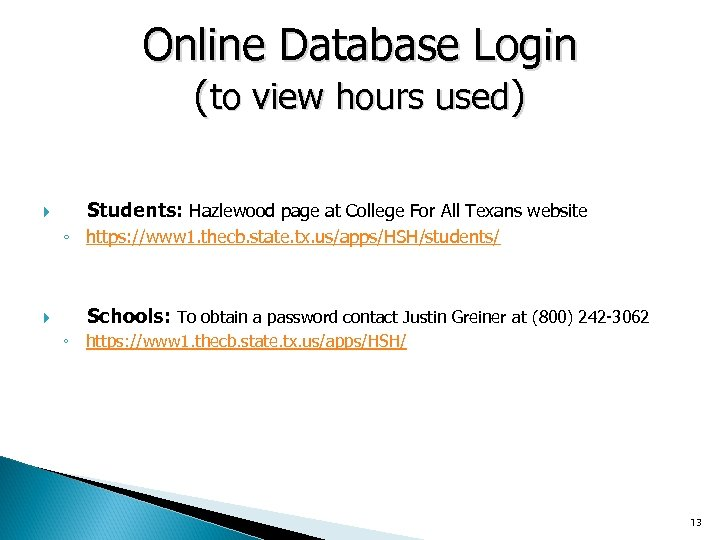 Online Database Login (to view hours used) Students: Hazlewood page at College For All