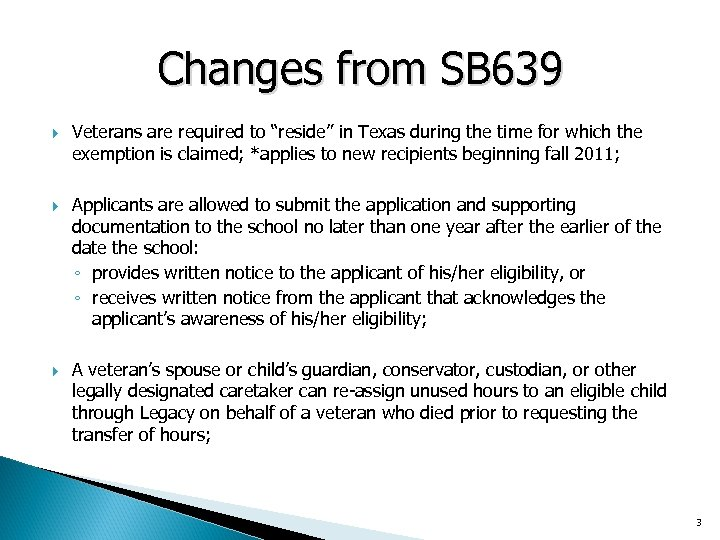 "Changes from SB 639 Veterans are required to ""reside"" in Texas during the time"