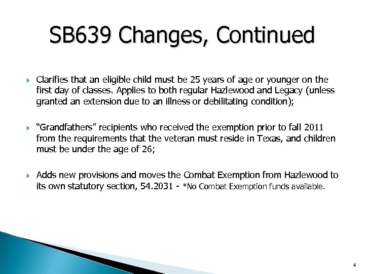 SB 639 Changes, Continued Clarifies that an eligible child must be 25 years of