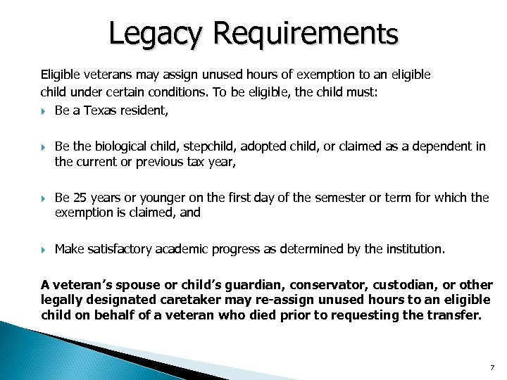 Legacy Requirements Eligible veterans may assign unused hours of exemption to an eligible child