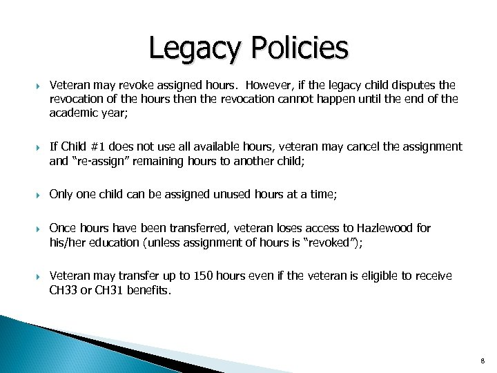 Legacy Policies Veteran may revoke assigned hours. However, if the legacy child disputes the