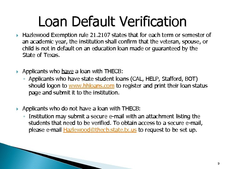 Loan Default Verification Hazlewood Exemption rule 21. 2107 states that for each term or