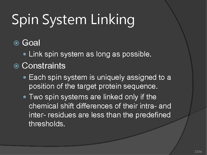 Spin System Linking Goal Link spin system as long as possible. Constraints Each spin