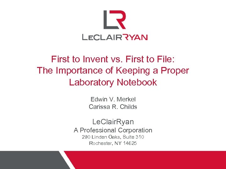 First to Invent vs. First to File: The Importance of Keeping a Proper Laboratory