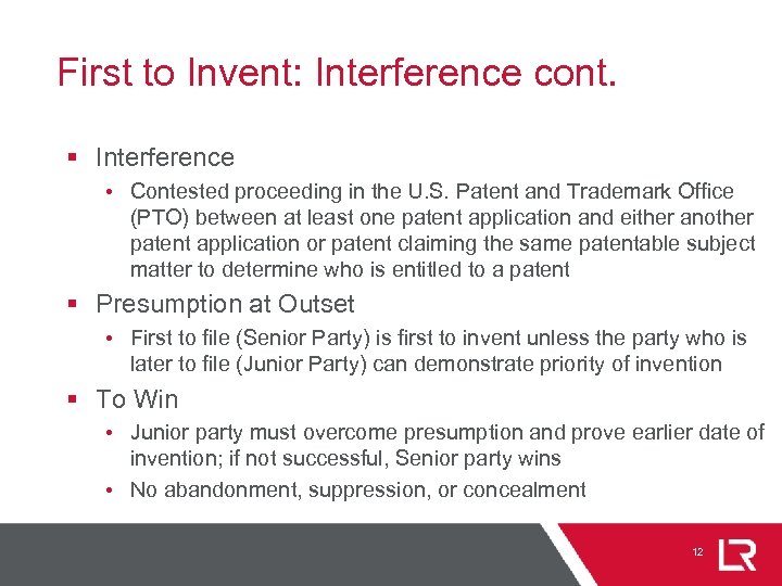 First to Invent: Interference cont. § Interference • Contested proceeding in the U. S.