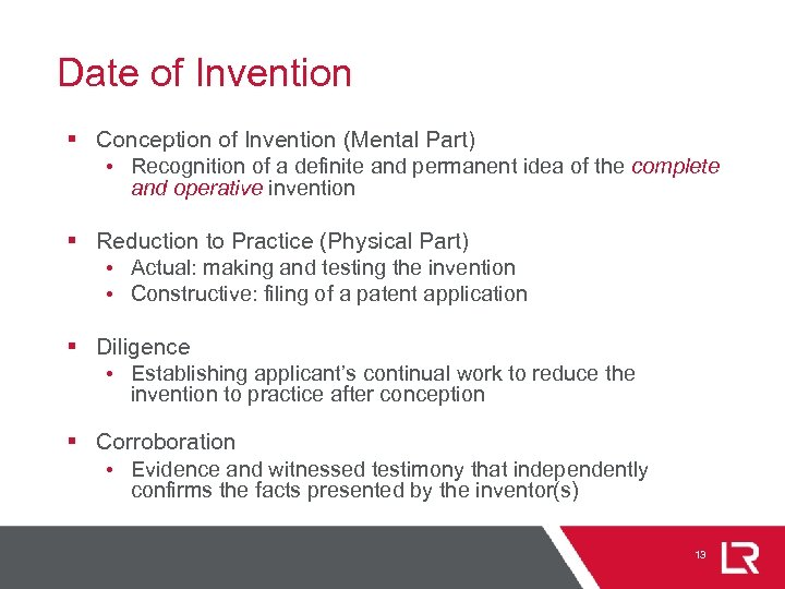 Date of Invention § Conception of Invention (Mental Part) • Recognition of a definite