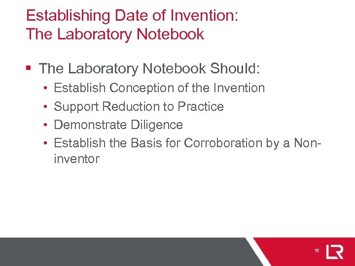 Establishing Date of Invention: The Laboratory Notebook § The Laboratory Notebook Should: • •