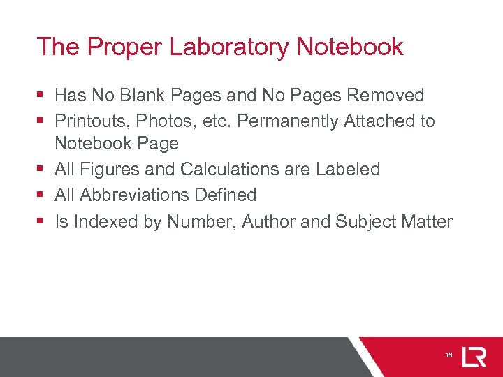 The Proper Laboratory Notebook § Has No Blank Pages and No Pages Removed §