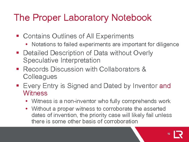 The Proper Laboratory Notebook § Contains Outlines of All Experiments • Notations to failed