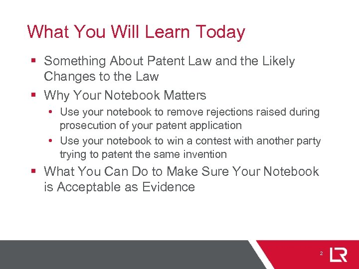 What You Will Learn Today § Something About Patent Law and the Likely Changes