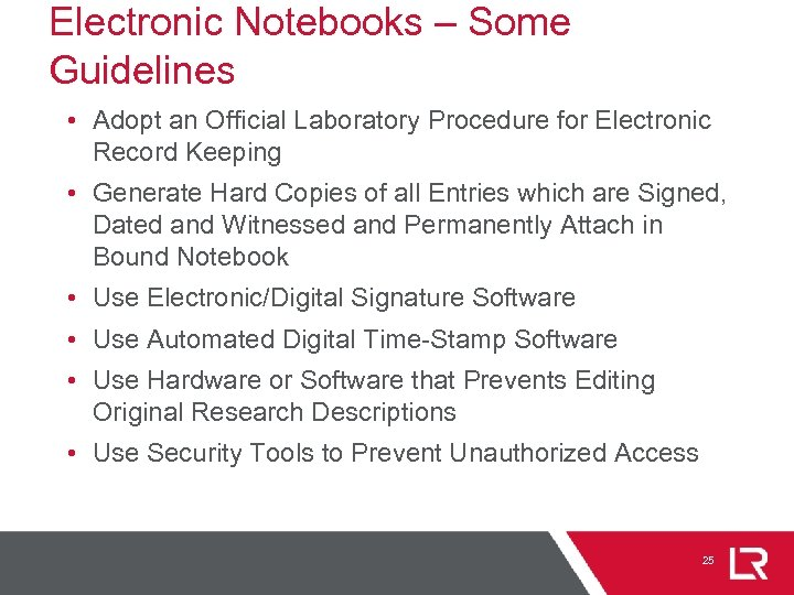 Electronic Notebooks – Some Guidelines • Adopt an Official Laboratory Procedure for Electronic Record