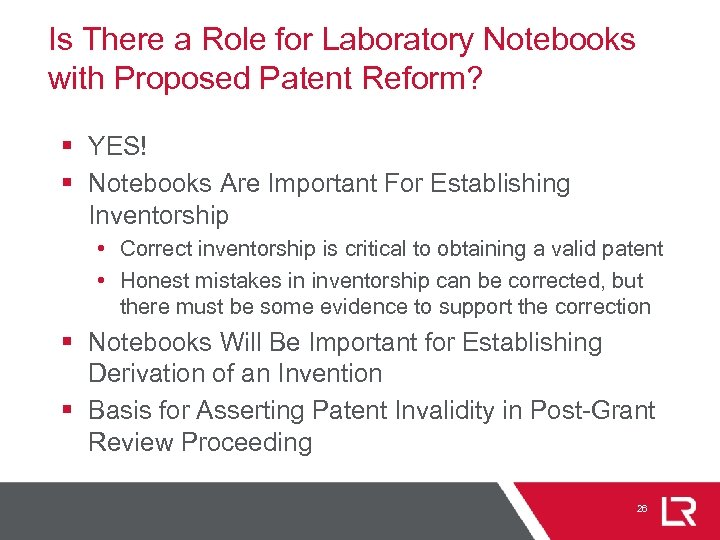 Is There a Role for Laboratory Notebooks with Proposed Patent Reform? § YES! §