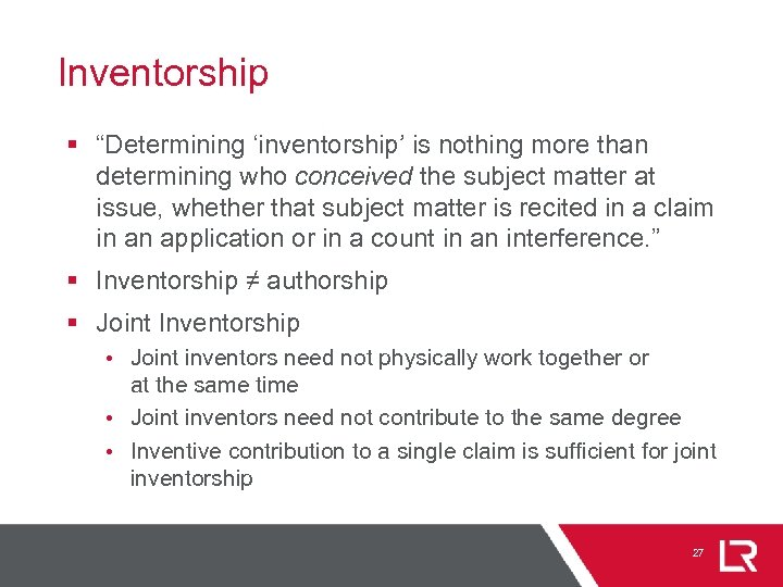 """Inventorship § """"Determining 'inventorship' is nothing more than determining who conceived the subject matter"""