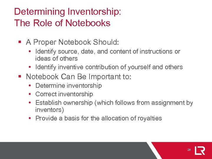 Determining Inventorship: The Role of Notebooks § A Proper Notebook Should: • Identify source,