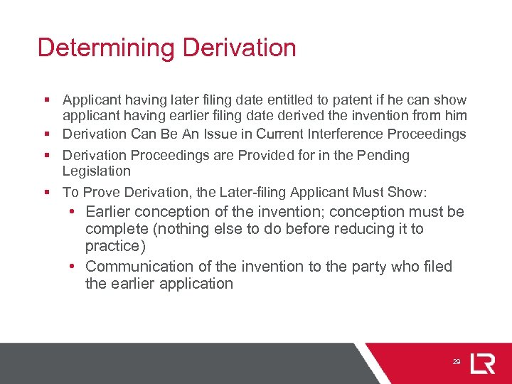 Determining Derivation § Applicant having later filing date entitled to patent if he can