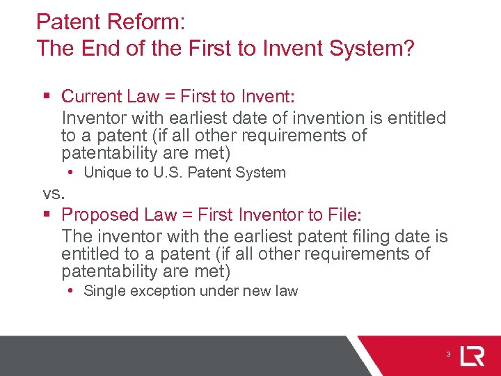 Patent Reform: The End of the First to Invent System? § Current Law =