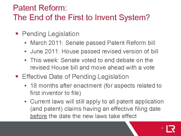 Patent Reform: The End of the First to Invent System? § Pending Legislation •