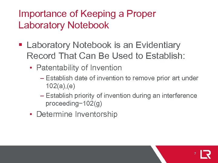 Importance of Keeping a Proper Laboratory Notebook § Laboratory Notebook is an Evidentiary Record