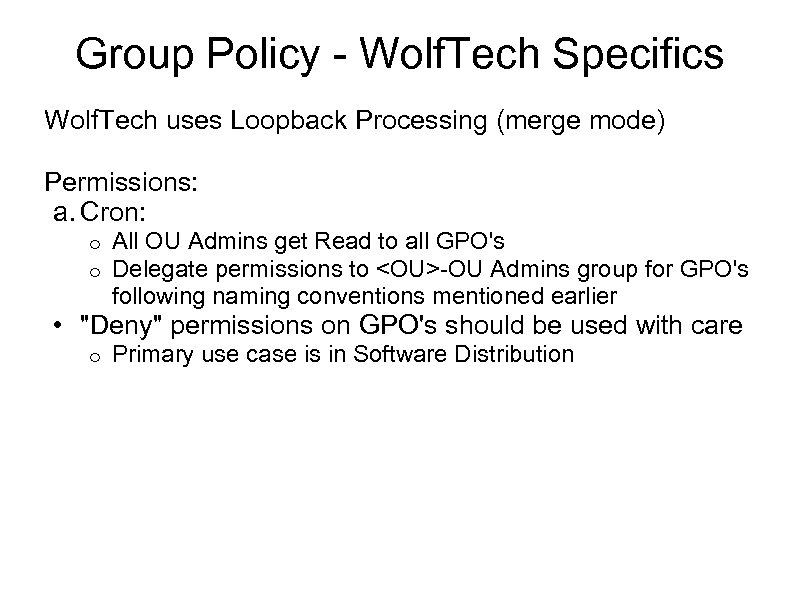 Group Policy - Wolf. Tech Specifics Wolf. Tech uses Loopback Processing (merge mode) Permissions: