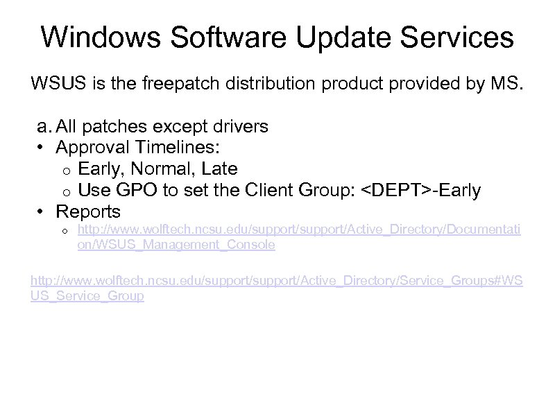 Windows Software Update Services WSUS is the freepatch distribution product provided by MS. a.