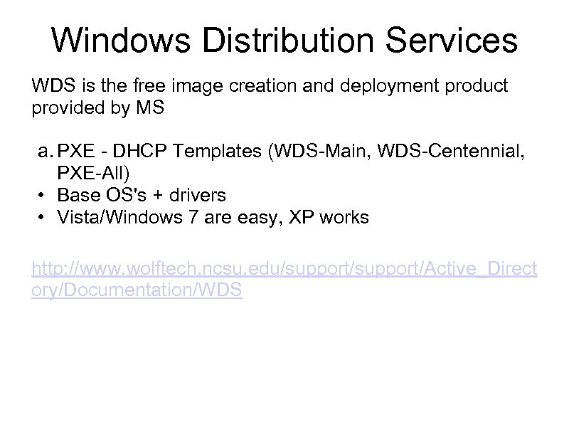 Windows Distribution Services WDS is the free image creation and deployment product provided by