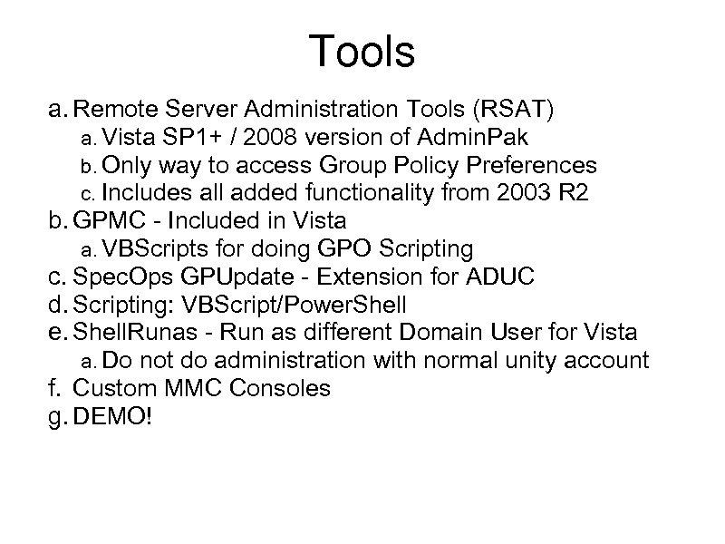 Tools a. Remote Server Administration Tools (RSAT) a. Vista SP 1+ / 2008 version