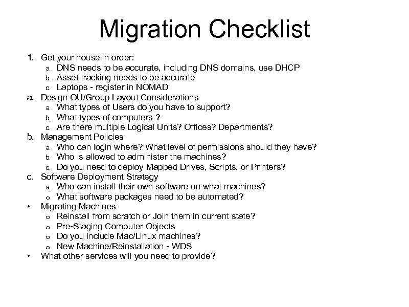 Migration Checklist 1. Get your house in order: a. DNS needs to be accurate,