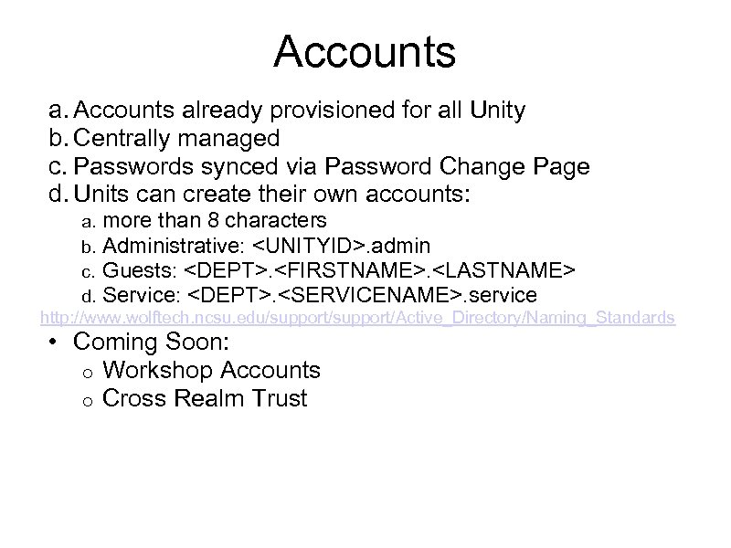 Accounts already provisioned for all Unity b. Centrally managed c. Passwords synced via Password