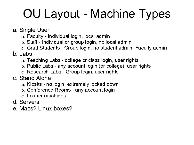 OU Layout - Machine Types a. Single User a. b. c. Faculty - Individual