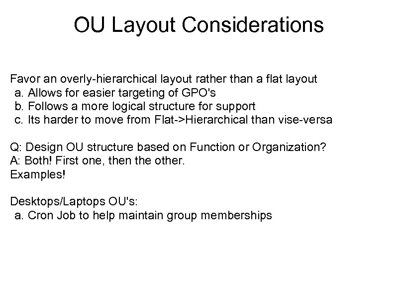 OU Layout Considerations Favor an overly-hierarchical layout rather than a flat layout a. Allows