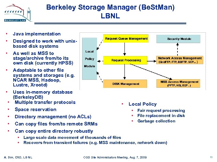 Berkeley Storage Manager (Be. St. Man) LBNL • • Java implementation Designed to work