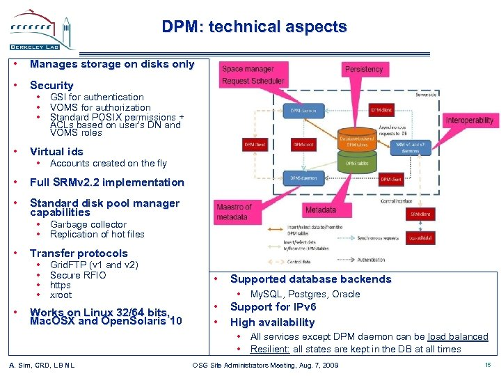 DPM: technical aspects • Manages storage on disks only • Security • Virtual ids