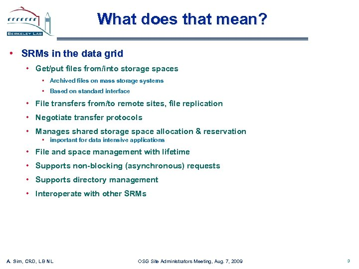 What does that mean? • SRMs in the data grid • Get/put files from/into