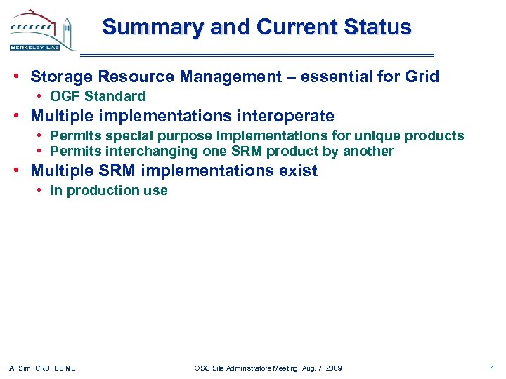 Summary and Current Status • Storage Resource Management – essential for Grid • OGF