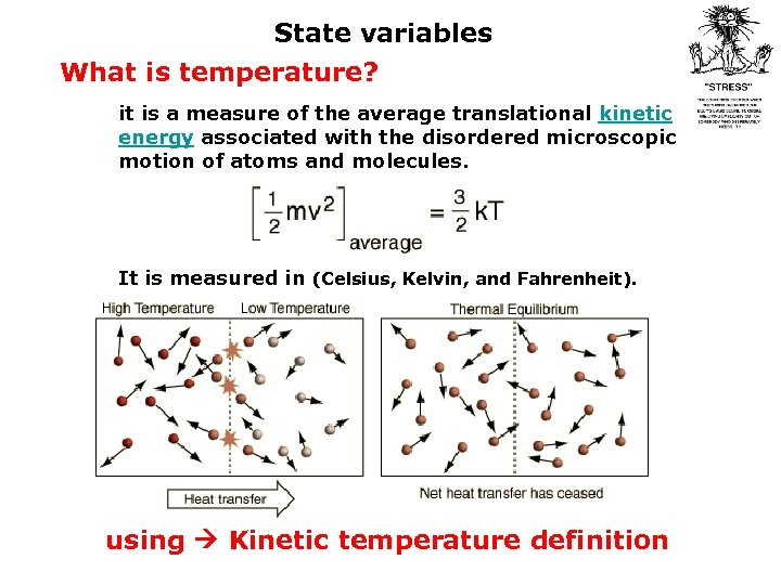 State variables What is temperature? it is a measure of the average translational kinetic
