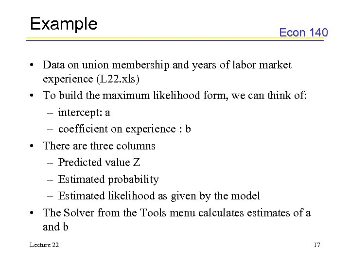 Example Econ 140 • Data on union membership and years of labor market experience