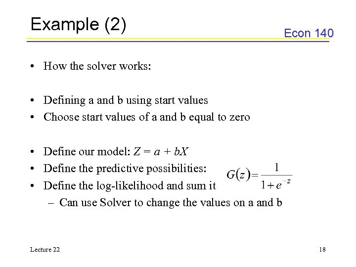 Example (2) Econ 140 • How the solver works: • Defining a and b