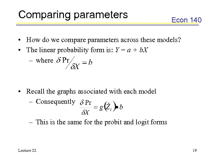 Comparing parameters Econ 140 • How do we compare parameters across these models? •