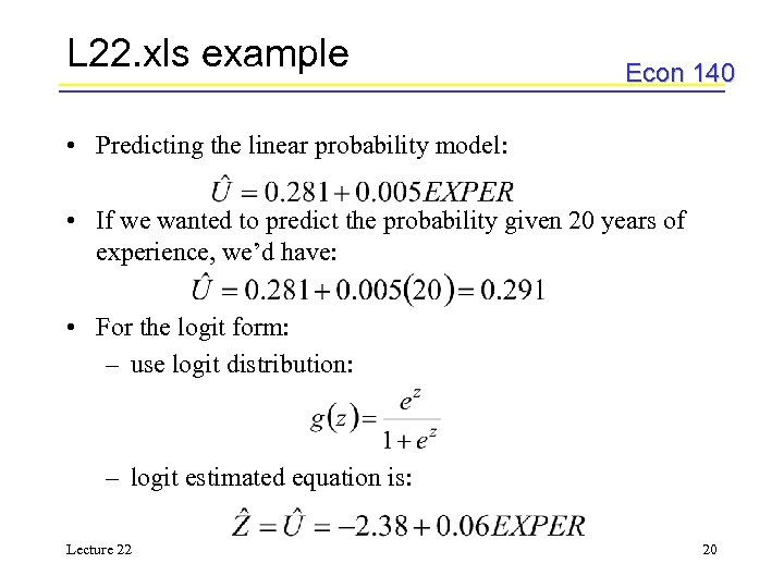 L 22. xls example Econ 140 • Predicting the linear probability model: • If