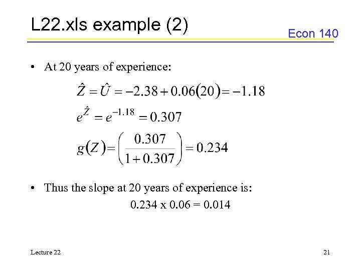 L 22. xls example (2) Econ 140 • At 20 years of experience: •