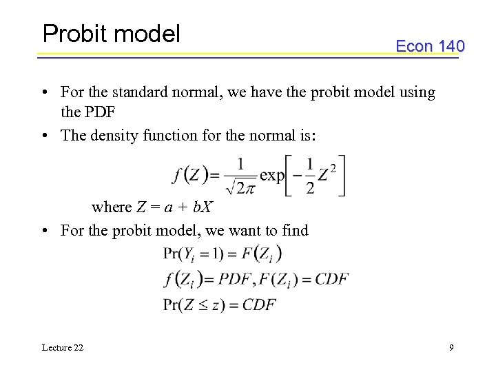 Probit model Econ 140 • For the standard normal, we have the probit model